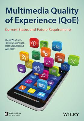 Multimedia Quality of Experience (Qoe): Current Status and Future Requirements Tasos Dagiuklas