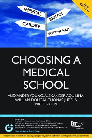 Choosing a Medical School: An Essential Guide to UK Medical Schools Alex Young