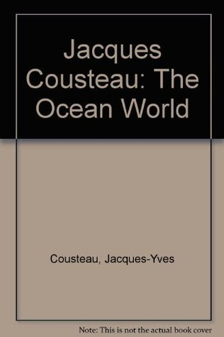 The Ocean World of Jacques Cousteau Jacques-Yves Cousteau