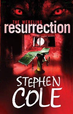 Resurrection. Stephen Cole Steve Cole