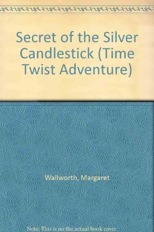 Secret of the Silver Candlestick  by  Margaret Wallworth