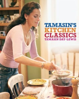 Tamasins Kitchen Classics  by  Tamasin Day-Lewis