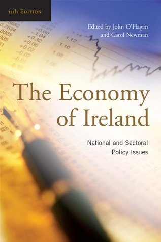 Economy of Ireland. Edited John OHagan, Carol Newman by J. W. OHagan