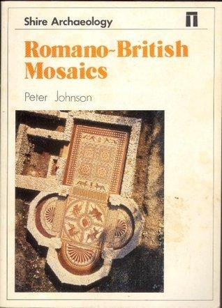 Romano British Mosaics  by  Peter Johnson