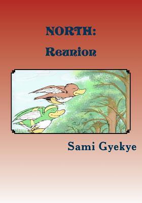 North: Reunion Sami Gyekye