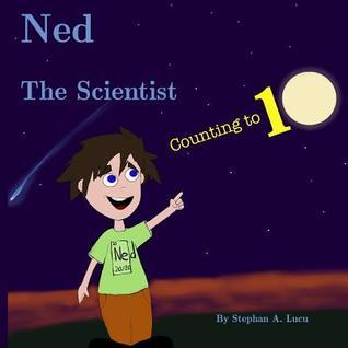 Ned the Scientist: Counting to 10 MR Stephan Andrei Lucu