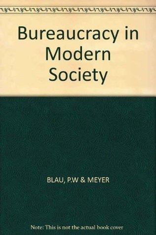 Bureaucracy in Modern Society  by  Peter Michael Blau