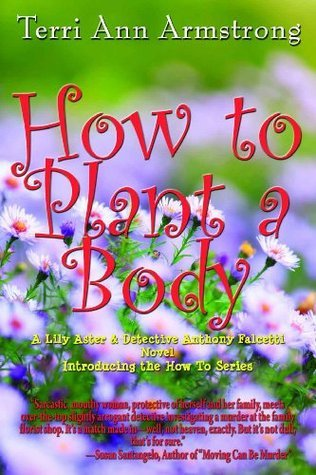 How to Plant a Body Terri Ann Armstrong