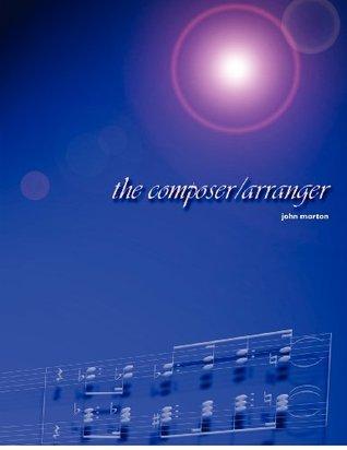 The Composer/Arranger John Morton