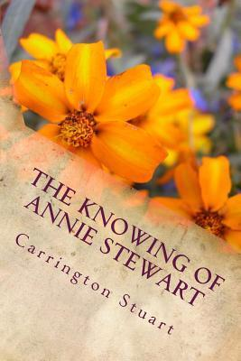 The Knowing of Annie Stewart  by  Carrington