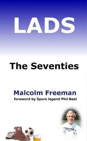 LADS - The Seventies Malcolm Freeman