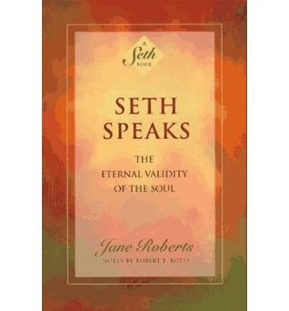 Seth Speaks: The Eternal Validity of the Soul  May-23-1994 Paperback  by  Jane Roberts