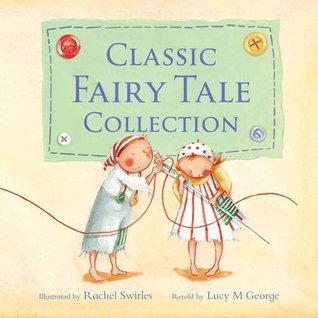 Classic Fairy Tale Collection Lucy M. George