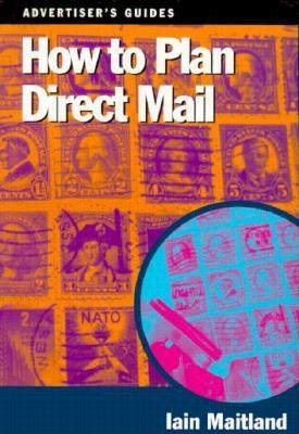 How to Plan Direct Mail Iain Maitland