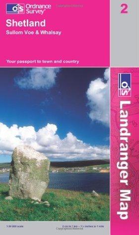 Shetland - Sullom Voe and Whalsay (Landranger Maps)  by  Ordnance Survey