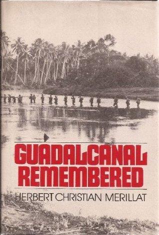 Guadalcanal Remembered  by  H.C.L. Merillat