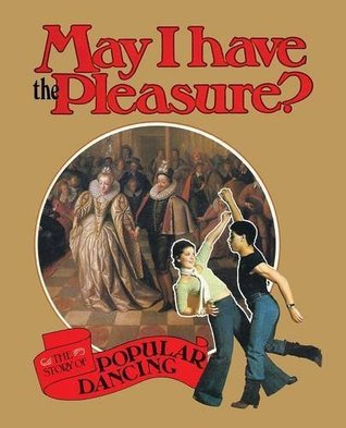May I Have the Pleasure?  by  Belinda Quirey