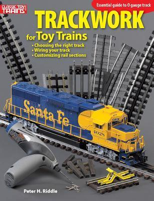 Trackwork for Toy Trains  by  Peter H. Riddle