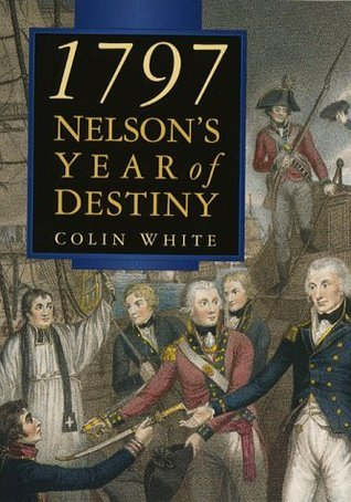 1797: Nelsons Year of Destiny Colin White