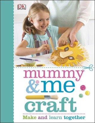 Mummy & Me: Craft DK Publishing