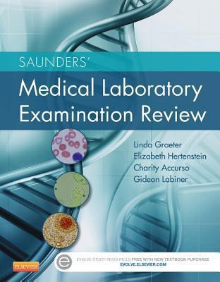 Elseviers Medical Laboratory Science Examination Review  by  Linda Graeter