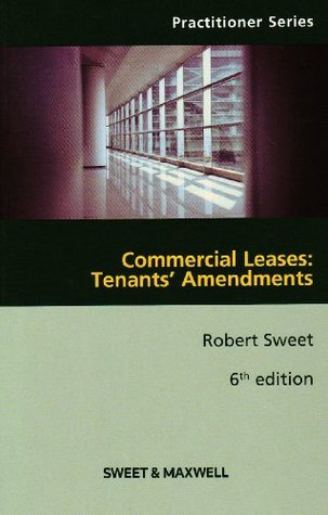 Commercial Leases: Tenants Amendments  by  Robert Sweet