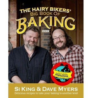 [ THE HAIRY BIKERS BIG BOOK OF BAKING BY KING, SI](AUTHOR)HARDBACK  by  Si King