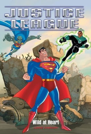 Justice League: Wild At Heart  by  Louise Simonson