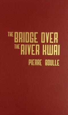 The Bridge Over River Kwai  by  Pierre Boulle