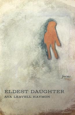 Eldest Daughter  by  Ava Leavell Haymon