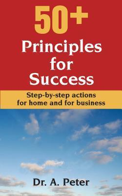 50+ Principles for Success A. Peter