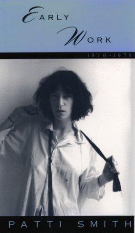Early Work 1970-1979: Patti Smith Patti Smith