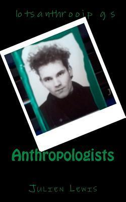Anthropologists  by  Julien Lewis