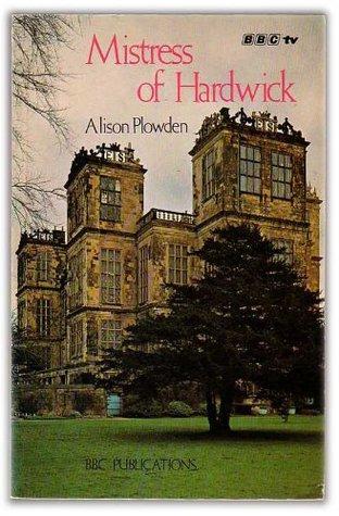 Mistress Of Hardwick Alison Plowden