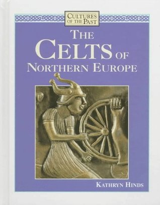 The Celts of Northern Europe  by  Kathryn Hinds