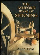 Ashford Book of Spinning, The  by  Anne Field