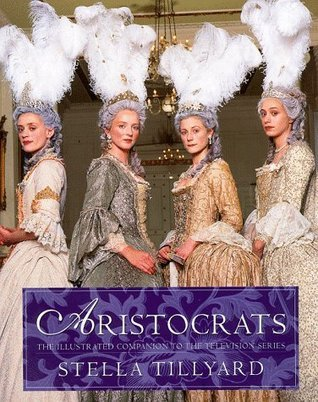 Aristocrats - The Illustrated Companion to the Television Series  by  Stella Tillyard