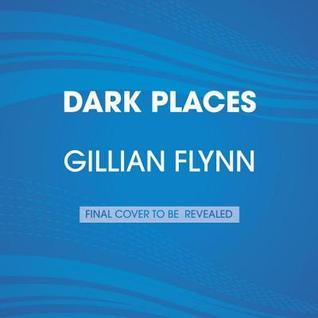 Dark Places (Movie Tie-In Edition): A Novel  by  Gillian Flynn