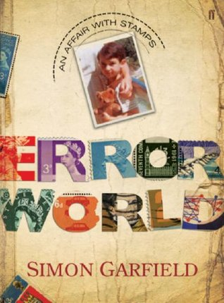 The Error World: An Affair With Stamps Simon Garfield