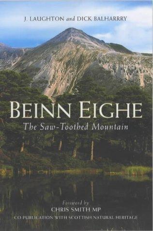Beinn Eighe: The Saw-Toothed Mountain J. Laughton Johnston