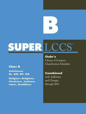 SUPERLCCS 13: Schedule Bl-Bq Rel Hind Judaism Islam Budd Gale Cengage Learning