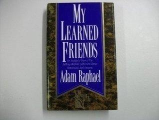 My Learned Friends  by  Adam Raphael