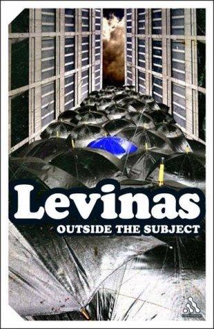 Outside the Subject. Emmanuel Levinas  by  Emmanuel Levinas