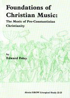 Foundations Of Christian Music: The Music Of Pre Constantinian Christianity Edward Foley