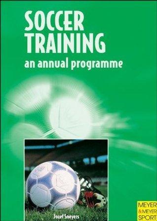 Soccer Training: An Annual Programme Jozef Sneyers