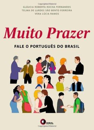 Muito Prazer: Fale O Portugues Do Brasil  by  Glaucia Roberta Rocha Fernandes