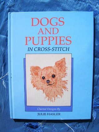 Dogs and Puppies in Cross Stitch  by  Julie S. Hasler
