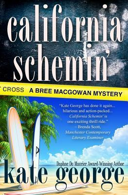 California Schemin: Bree Macgowan Mystery Number Two Kate George