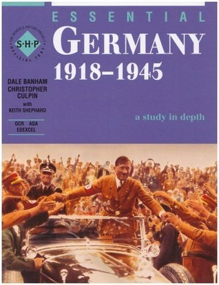 Germany 1918-1945: Students Book (The Essential Series)  by  Dale Banham