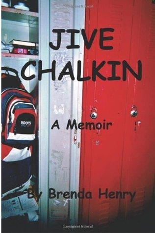 Jive Chalkin  by  Brenda Henry